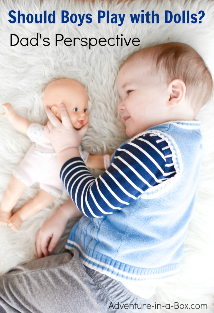 Should boys play with dolls? Here is a Dad's perspective.