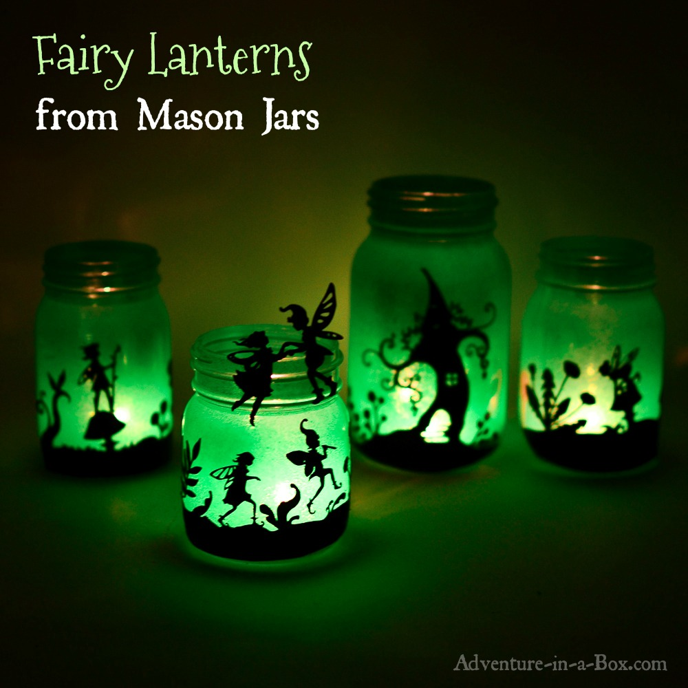 Fairy Lanterns From Mason Jars Adventure In A Box