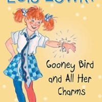 Gooney Bird and All Her Charms, by Lois Lowry