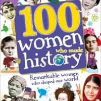 100 Women Who Made History, by DK Publishing