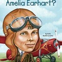 Who Was Amelia Earhart? byKate Boehm Jerome