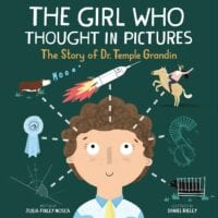 The Girl Who Thought in Pictures: The Story of Dr. Temple Grandin, by Julia Finley Mosca