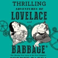 The Thrilling Adventures of Lovelace and Babbage, by Sydney Padua