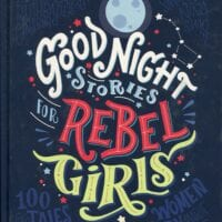 Good Night Stories for Rebel Girls, by Francesca Cavallo