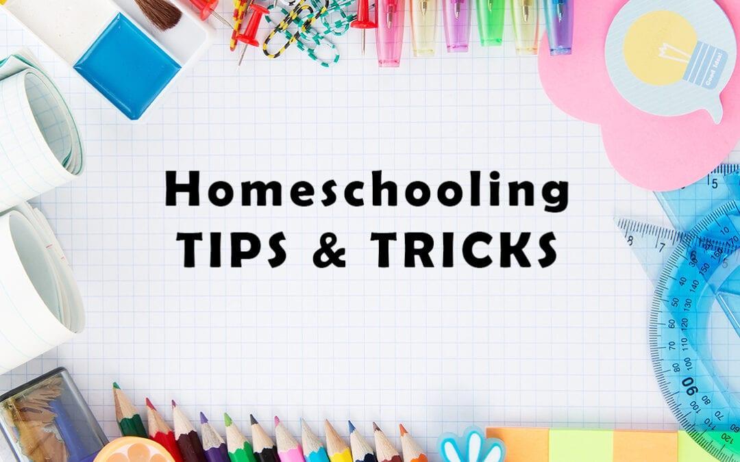 Homeschooling Tips & Tricks